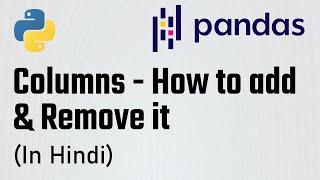 (Part-5) Pandas Tutorial - Columns - renaming a column, adding and dropping columns