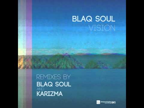 Blaq Soul - Vision (Blaq Soul Dance Remix) - SOUTH AFRICAN HOUSE MUSIC