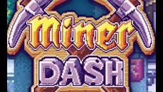 Miner Dash Walkthrough