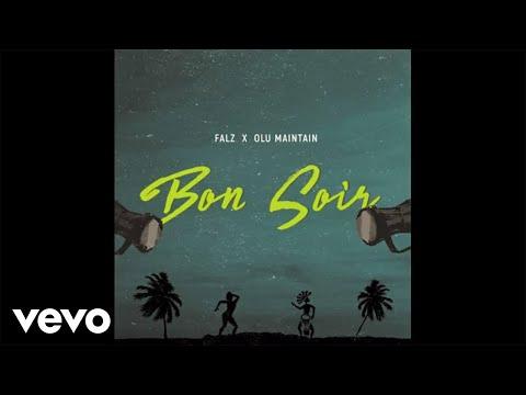 Falz – Bon Soir (Official Audio) ft. Olu Maintain
