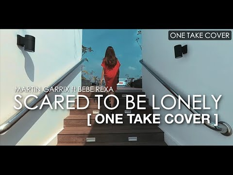 Martin Garrix & Dua Lipa - Scared To Be Lonely ONE TAKE COVER ft Natalie Zenn