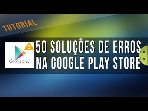 50 principais erros da Google Play Store | Como corrigir