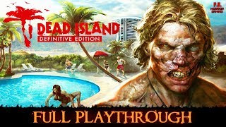 Dead Island : Definitive Edition | Full Playthrough | Gameplay Walkthrough No Commentary [PS4 Pro]