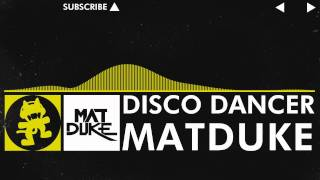 [Electro] - Matduke - Disco Dancer [Monstercat Release]