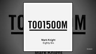 Mark Knight - Eighty Six