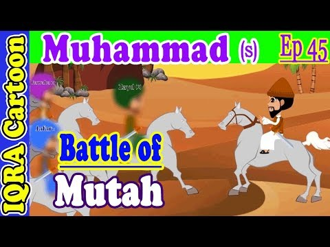 Battle Of Mutah  || Prophet Muhammad Story Ep 45 | Prophet Stories For Kids | Iqra Cartoon