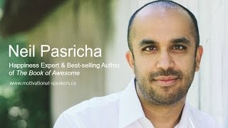 Neil Pasricha | How to be Happy | www.motivational-speakers.ca