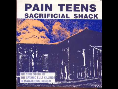 Pain Teens   Sacrificial Shack
