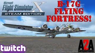 "Flight Simulator X: A2A B-17G ""Flying Fortress"" 1st Flight!"