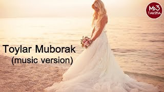 To'ylar Muborak (new) mp3