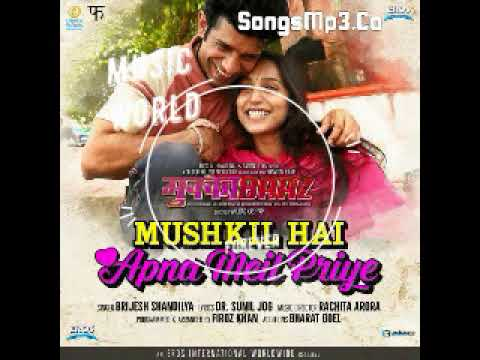 Mushkil Hai Apna Meil Priye Full Audio