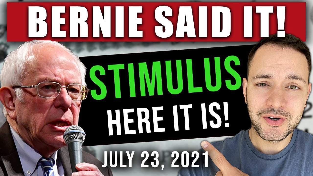 (WHAT BERNIE JUST SAID ON STIMULUS!) STIMULUS CHECK UPDATE & INFRASTRUCTURE BILL 07/23/2021