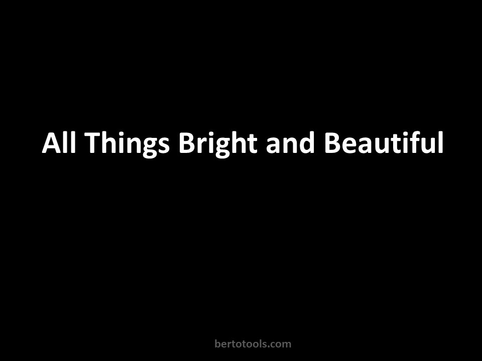 All Things Bright and Beautiful - HymnSite.com - United ...