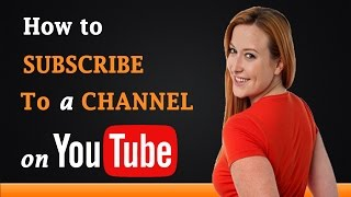 how to subscribe to a channel on youtube
