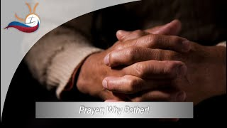 Prayer: Why Bother?