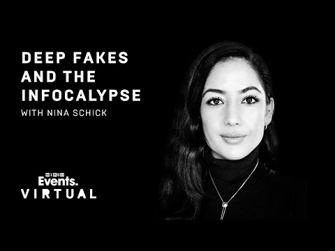 Deepfakes and the infocalypse with Nina Schick | WIRED Virtual ...