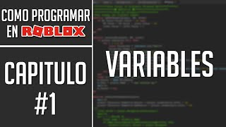 HOW TO PROGRAM IN ROBLOX - Variables - Chapter 1 Tutorial