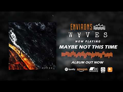 ENVIRONS - Maybe Not This Time [CORE COMMUNITY PREMIERE]