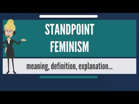 What is STANDPOINT FEMINISM? What does STANDPOINT FEMINISM mean? STANDPOINT FEMINISM meaning