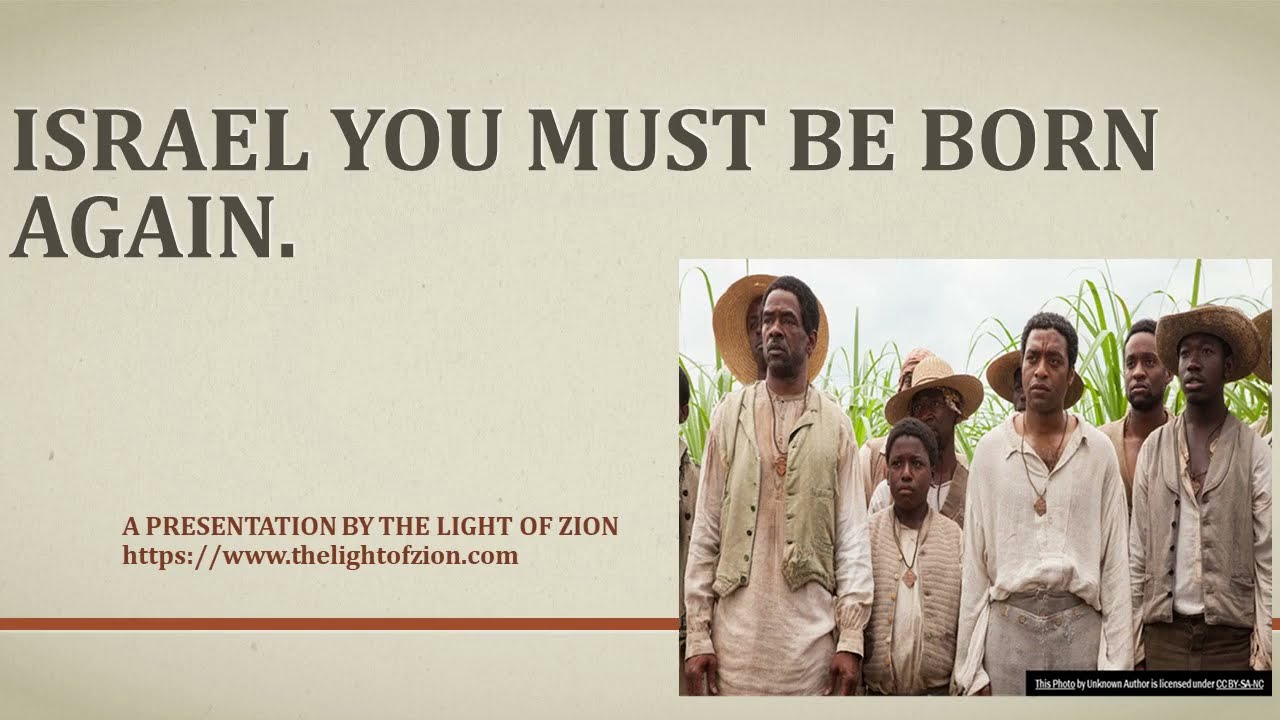 Israel you must be born again, and you will be born again