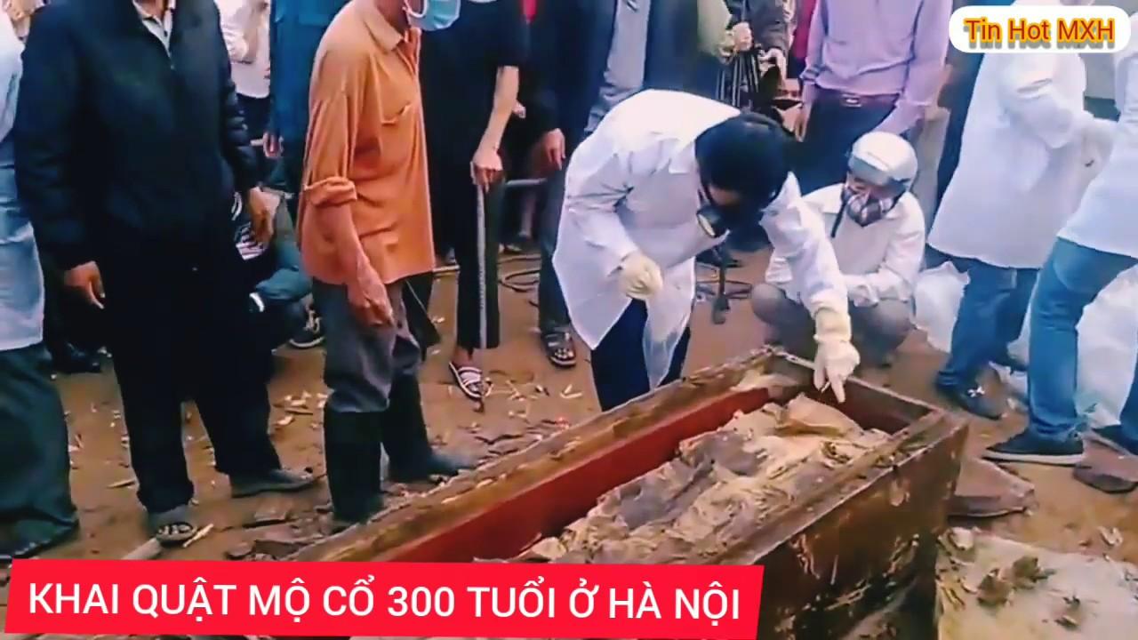 CẬN CẢNH KHAI QUẬT MỘ CỔ 300 TUỔI Ở HÀ NỘI