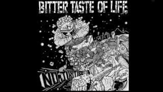 BITTER TASTE OF LIFE - INTO DUST