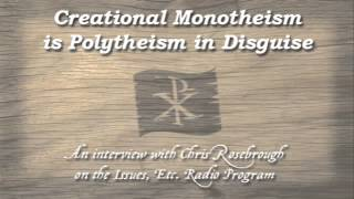 Creational Monotheism is Polytheism in Disguise