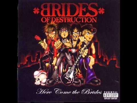 Brides of Destruction- I Dont Care