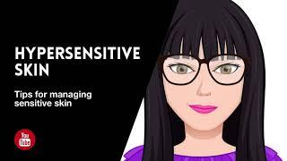 Tips for managing hypersensitive Skin [Podcast]