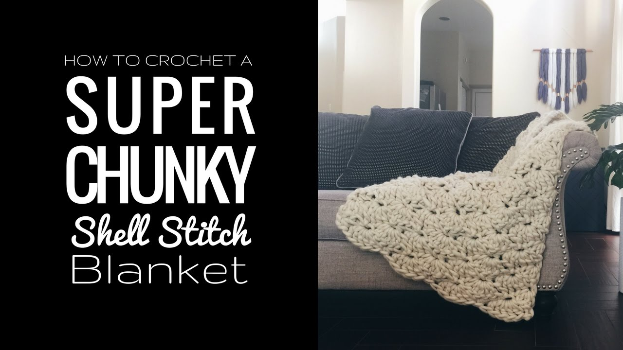 How to Crochet a Super Chunky Shell Stitch Blanket - YouTube
