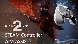 Funktioniert Aim Assist mit Steam Controller und Destiny 2? MEGACHEAT?