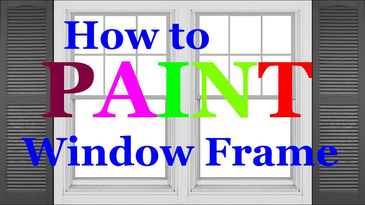 6. Painting 101 - How to paint a Window Frame - Gloss - YouTube