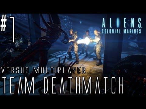 Aliens: Colonial Marines - Walkthrough - Versus Multiplayer - Part 1 - [Team Deathmatch] - Gotta Play With DanQ