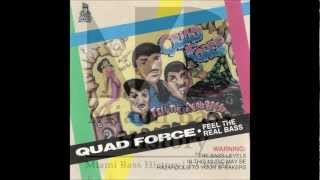 Quad Force - Bass from hell