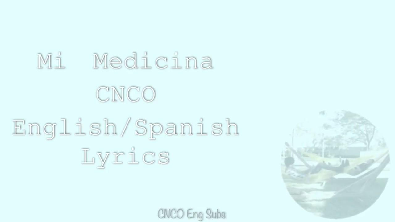 CNCO- Mi Medicina (English/Spanish Lyrics)