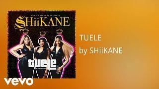 SHiiKANE - TUELE (AUDIO)