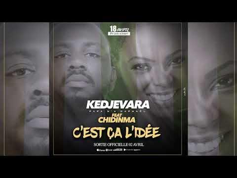 Kedjevara - C'est ça l'idée Feat. Chidinma (Audio Officiel)