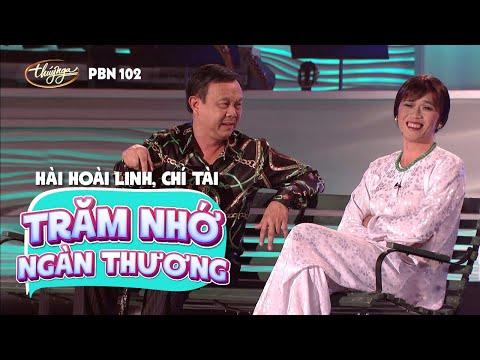 Hài Kịch Trăm Nhớ Ngàn Thương - Hoài Linh & Chí Tài (PBN 102)