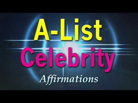 A-List Celebrity - I AM a World Famous Celebrity Super-Charged Affirmations