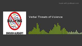 Verbal Threats of Violence