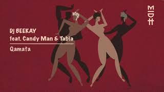 DJ Beekay Feat. Candyman & Tabia - Qamata (Original Mix) MIDH 023