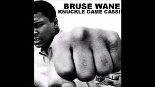 Bruse Wane - knuckle Game Cassius (Freestyle)
