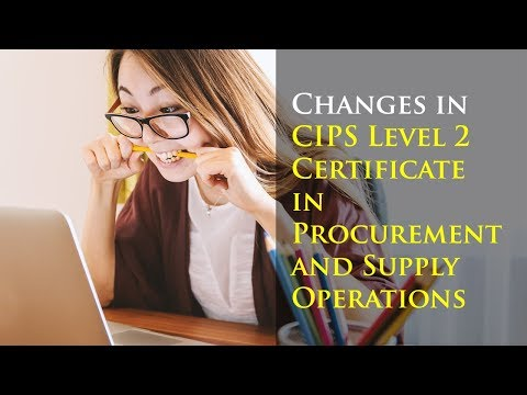 Changes to CIPS Level 2 Certificate in Procurement and Supply Operations