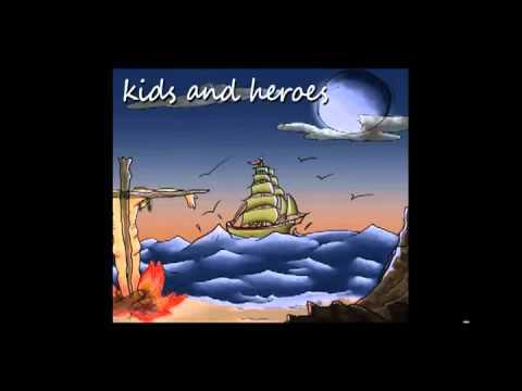 Kids & Heroes-  No worries, No Regrets