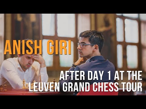 Leuven Grand Chess Tour: Anish Giri On His Birthday Win Vs Aronian
