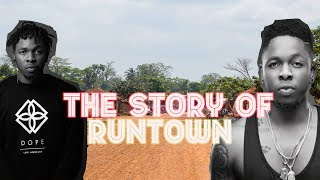 The Story of Runtown - Before The Fame - For Life