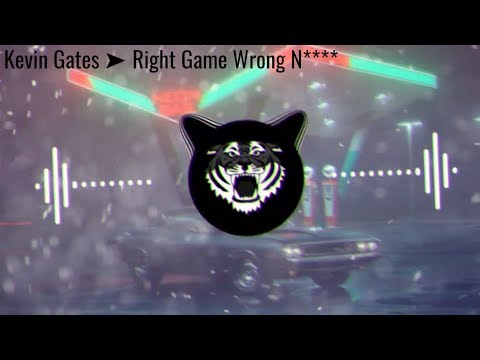 Kevin Gates ➤ Right Game Wrong N****  [Bass Boosted]