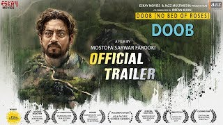 DOOB (NO BED OF ROSES) (ডুব) OFFICIAL TRAILER | IRRFAN |  TISHA | PARNO  | BENGALI MOVIE 2017