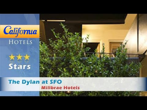 The Dylan at SFO, Millbrae Hotels - California