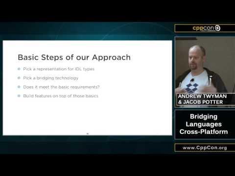 "CppCon 2015: Jacob Potter & Andrew Twyman ""Bridging Languages Cross-Platform..."